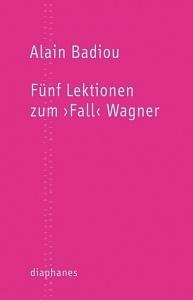 Badiou und Wagner