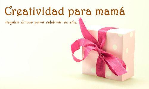 Creanimus. Ideas para que el día de la madre sea muy especial.