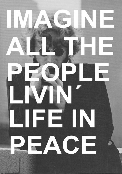 """""""Imagine all the people livin' life in peace"""" #JohnLennon"""