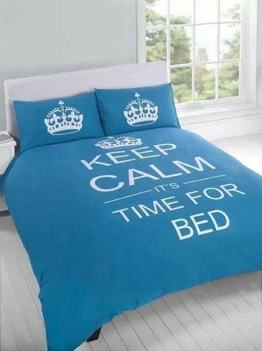 Keep Kalm, Bed time.