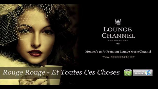 Monaco's 24/7 Premium Lounge Music Radio. http://theloungechannel.com http://www.facebook.com/TheLoungeChannel From the album: Hotel Costes 9 by Stephane Pompougnac iTunes Store: https://itunes.apple.com/us/album/hotel-costes-vol.-9-mixed/id394876722 Amazon MP3 Store: http://www.amazon.com/s/ref=ntt_srch_drd_B001GGZRIC?ie=UTF8&field-keywords=Rouge%20Rouge%20featuring%20Karin%20Viard&index=digital-music&search-type=ss