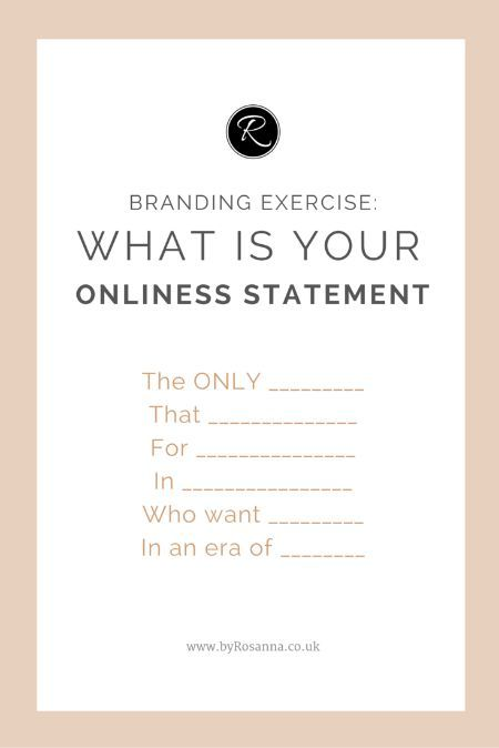 Branding exercise: What's your onliness statement? Define what sets your business and brand apart from your competition!