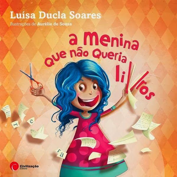 """O Lobo Leitor: """"A menina que não queria livros"""": novo livro de Luísa Ducla Soares"""