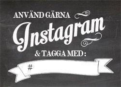 Instagram-skylt. Använd gärna Instagram och tagga med