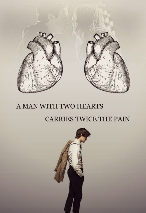 A man with two hearts carries twice the pain.