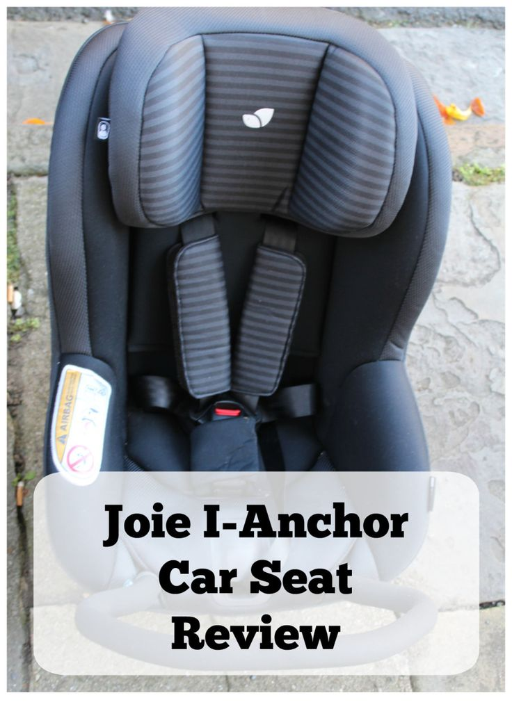 Joie I-Anchor Car Seat Review
