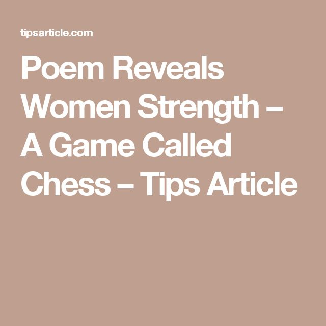 Poem Reveals Women Strength – A Game Called Chess – Tips Article