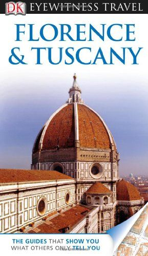 DK Eyewitness Travel Guide: Florence and Tuscany - http://rustic-touch.com/dk-eyewitness-travel-guide-florence-and-tuscany/