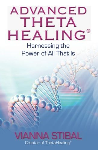 Advanced Theta Healing textbook---- unfolds the mystries of the universe within us :: Inside - Out!