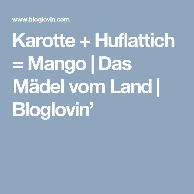 Karotte + Huflattich = Mango | Das Mädel vom Land | Bloglovin'