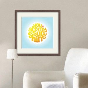 Beautiful Wall Art Print from £25.00   You are my sunshine ... You make me happy when skies are grey.  http://booandboy.co.uk/product/you-are-my-sunshine-print/