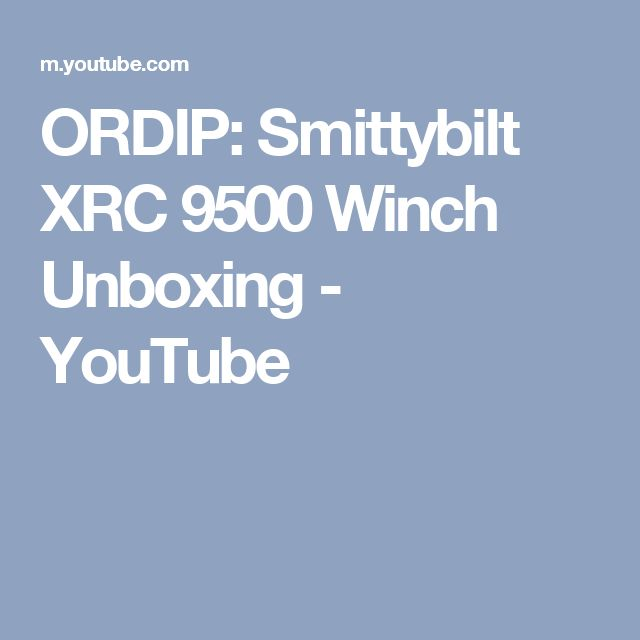 ORDIP: Smittybilt XRC 9500 Winch Unboxing - YouTube