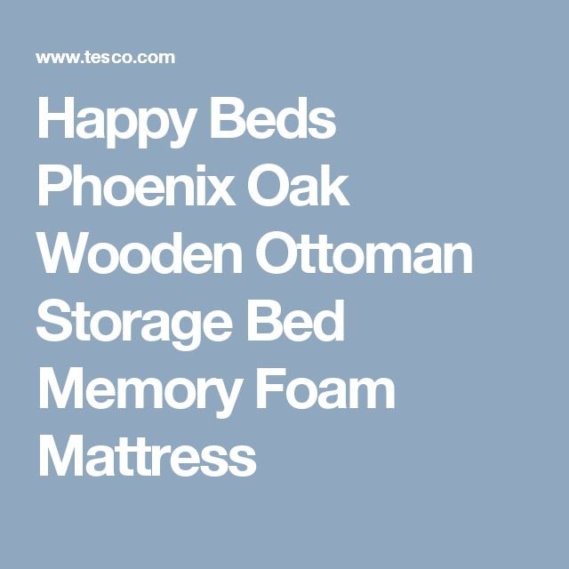 Happy Beds Phoenix Oak Wooden Ottoman Storage Bed Memory Foam Mattress