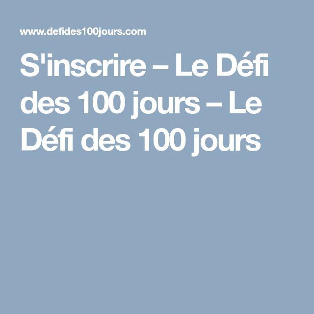 S'inscrire – Le Défi des 100 jours – Le Défi des 100 jours