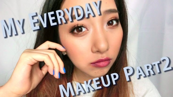 毎日のメイク/My Everyday Makeup Part2