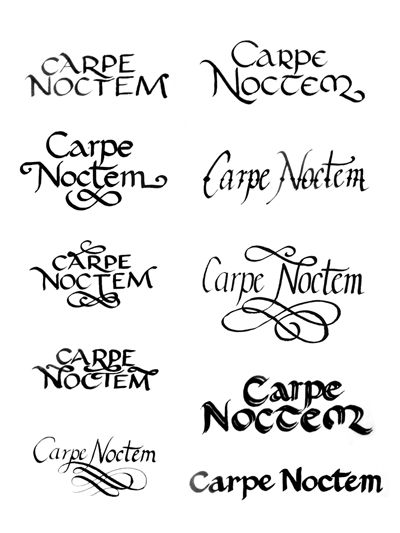 """Carpe Noctem - """"Seize the Night"""". Not in any of these fonts, Maybe in my moms handwriting :)"""