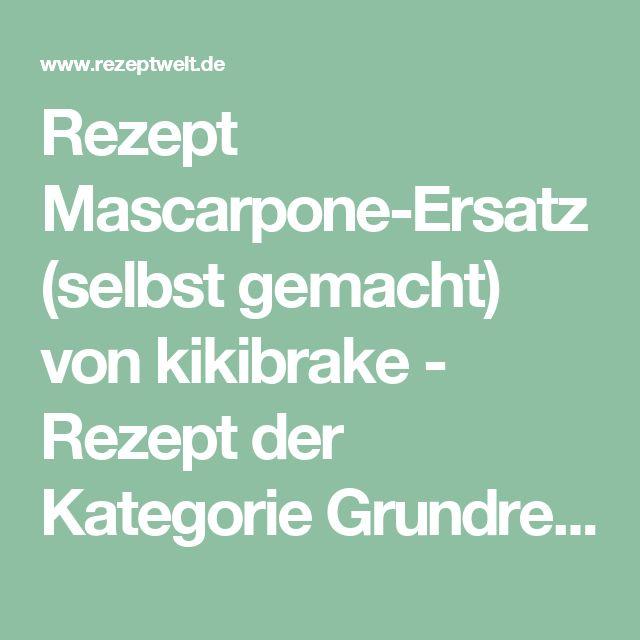 Rezept Mascarpone-Ersatz (selbst gemacht) von kikibrake - Rezept der Kategorie…
