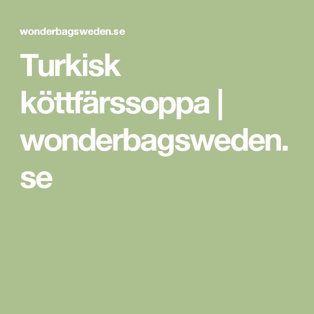 Turkisk köttfärssoppa   wonderbagsweden.se