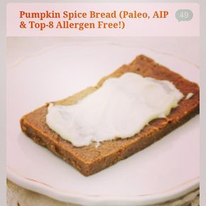 Spiced Pumpkin Bread! Paleo, AIP & Top-8 Allergen Free. From He won't know it's paleo.