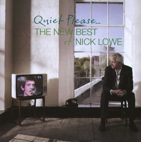 Quiet Please: The New Best of Nick Lowe [CD]