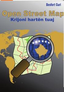 Open Street Map – Krijoni hartën tuaj (punim nga Besfort Guri) Open Street Map - Krijoni harten tuaj – Fjala Ime