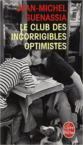Amazon.fr - Le club des incorrigibles optimistes - Prix Goncourt des lycéens 2009 - Jean-Michel Guenassia - Livres