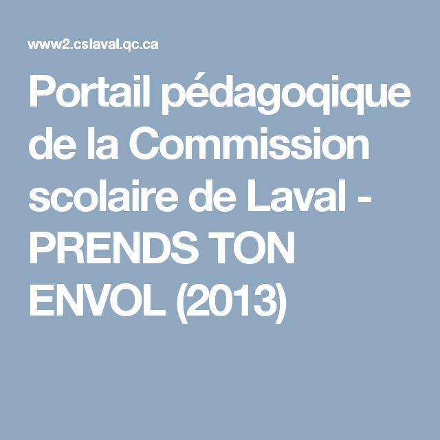 Portail pédagoqique de la Commission scolaire de Laval - PRENDS TON ENVOL (2013)