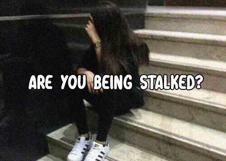 Are You Being Stalked Lonely Girl How Are You Feeling Liking