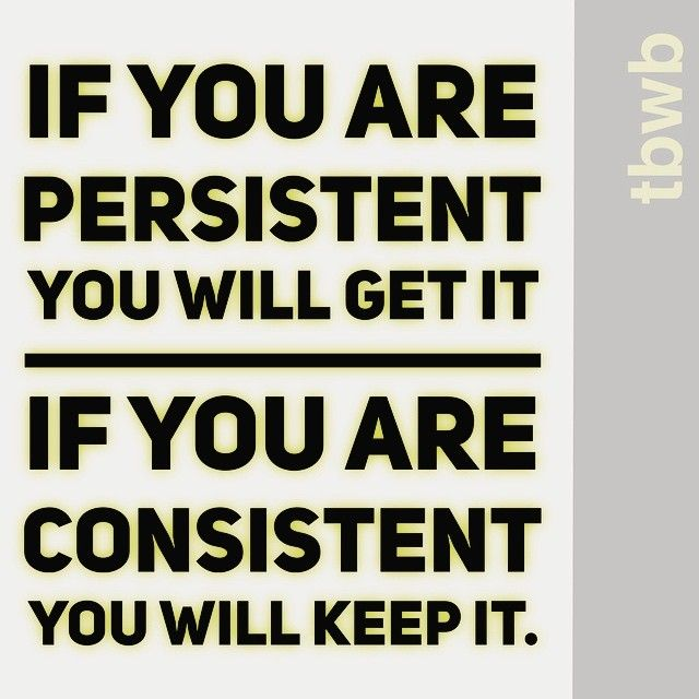 If you are PERSISTENT you will get it; if you are CONSISTENT you will keep it.  #ThinkBigWinBig #TBWB #ChampionMindset #buildingchampions #MakingLifeGreater #getsocial  #instagramtogethergc #tagtribes #thinkgrowconquer #MentalToughness #ThinkGrowProsper #NoRegrets #communityovercompetition by thinkbigwinbig