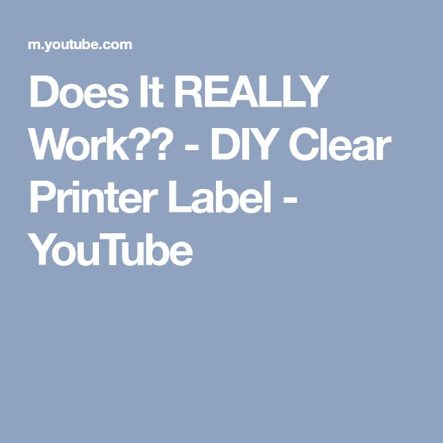 Does It REALLY Work?? - DIY Clear Printer Label - YouTube