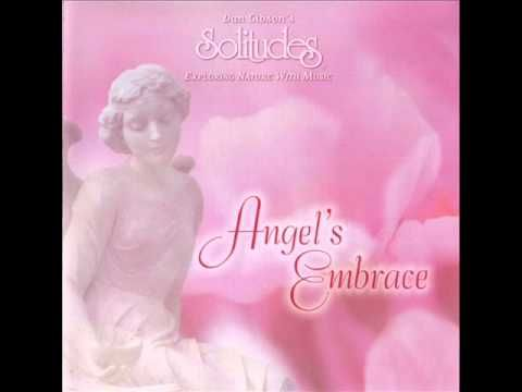 In the Midst of Angels - Dan Gibson's Solitudes - YouTube