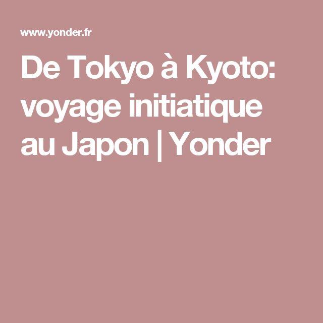 De Tokyo à Kyoto: voyage initiatique au Japon | Yonder