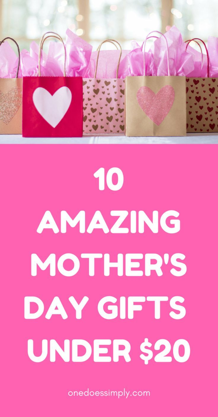 10 Amazing Mother S Day Gifts Under 20 One Does Simply Best Gifts For Mom Christmas Gifts For Girlfriend Diy Mothers Day Gifts
