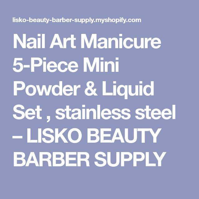 Nail Art Manicure 5-Piece Mini Powder & Liquid Set , stainless steel – LISKO BEAUTY BARBER SUPPLY