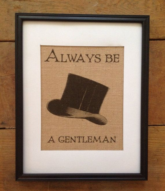 Always be a gentleman - Burlap Art - Top Hat - Baby Boy Nursery - Baby Shower Gift - Eco Friendly Art - Artwork only