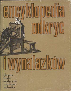 Encyklopedia odkryć i wynalazków. Chemia. Fizyka. Medycyna. Rolnictwo. Technika, praca zbiorowa, Wiedza Powszechna, 1988, http://www.antykwariat.nepo.pl/encyklopedia-odkryc-i-wynalazkow-praca-zbiorowa-p-13613.html