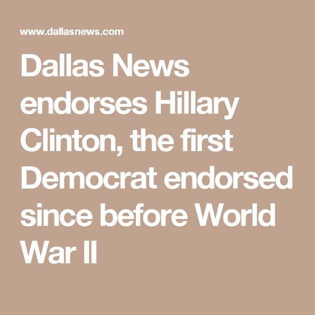 Dallas News endorses Hillary Clinton, the first Democrat endorsed since before World War II