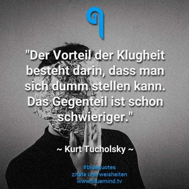 Die besten Kurt Tucholsky Zitate - bluemind.tv