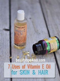 Vitamin E Oil – Top 7 Uses You'll Want to Try! | Look Good Naturally