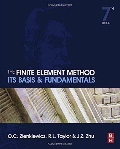 The finite element method : its basis and fundamentals / O.C. Zienkiewicz, R.L. Taylor, J.Z. Zhu