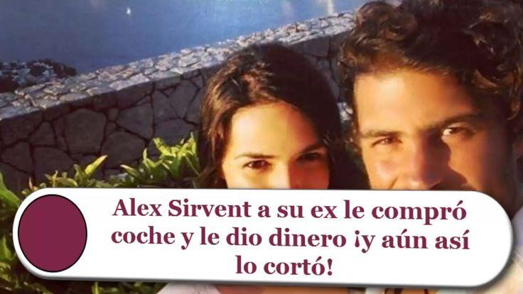 Alex Sirvent a su ex le compró coche y le dio dinero ¡y aún así lo cortó!