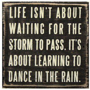 Dance in the rain! quote