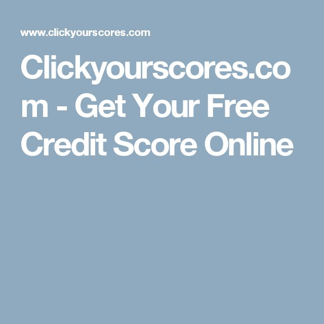 Clickyourscores.com - Get Your Free Credit Score Online