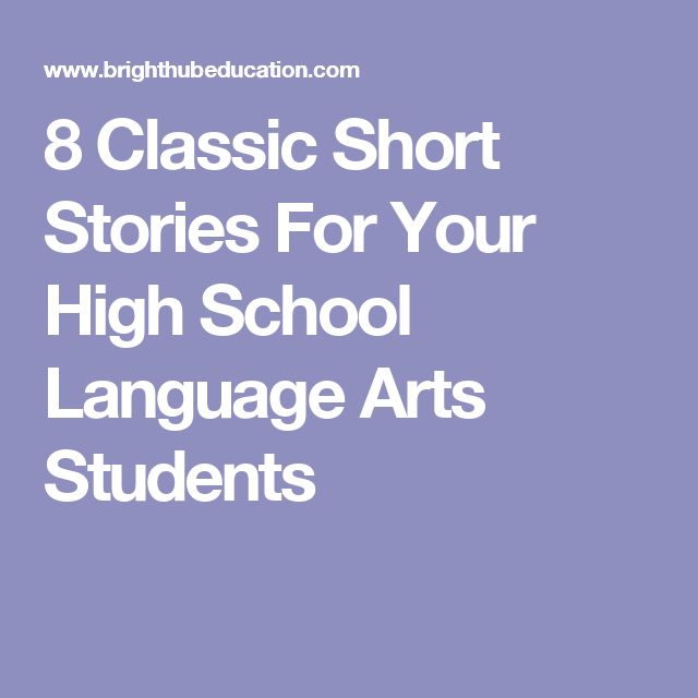 8 Classic Short Stories For Your High School Language Arts Students