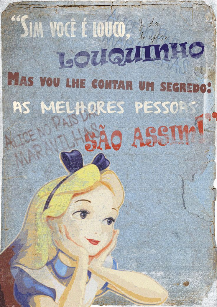 Alice no pais das maravilhas #alicenopaisdasmaravilhas #aliceinwonderland #cartazalice #simvoceélouco #asmelhorespessoassaoassim