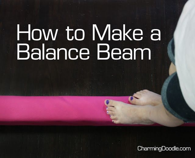 How To Make a Balance Beam | Charming Doodle...so many projects, so little time!: How To Make a Balance Beam