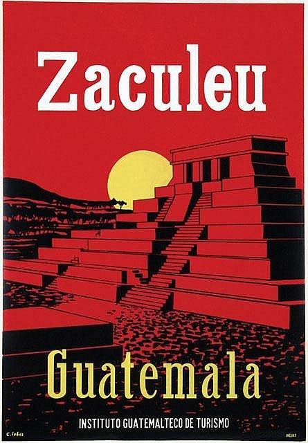 Zaculeu Guatemala tourism poster ca. 1960