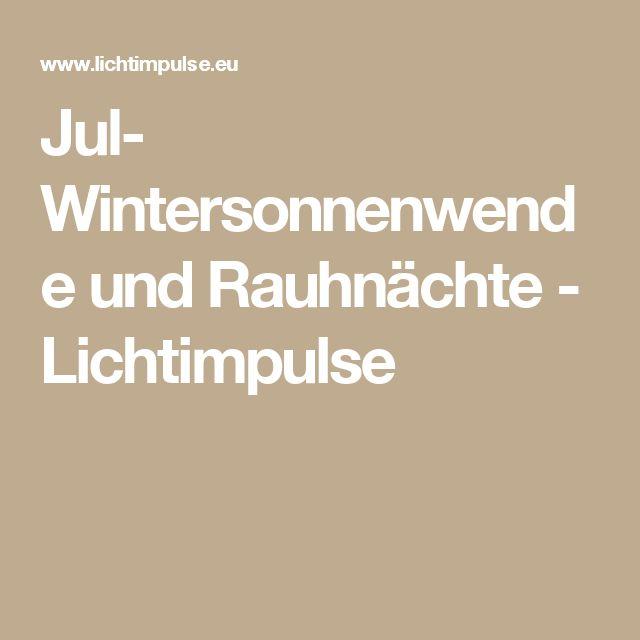 Jul- Wintersonnenwende und Rauhnächte - Lichtimpulse