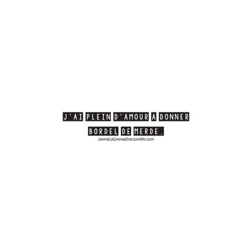 J'ai plein d'amour à donner bordel de merde. - #JaimeLaGrenadine #amour FacebookPage >>> https://www.facebook.com/ilovegrenadine