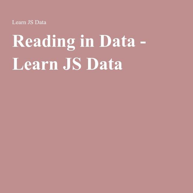 Reading in Data - Learn JS Data
